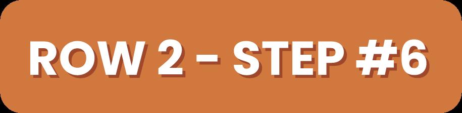 Row 2 Step 6