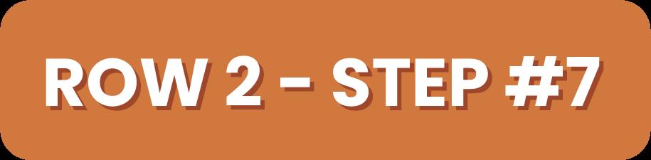 Row 2 Step 7