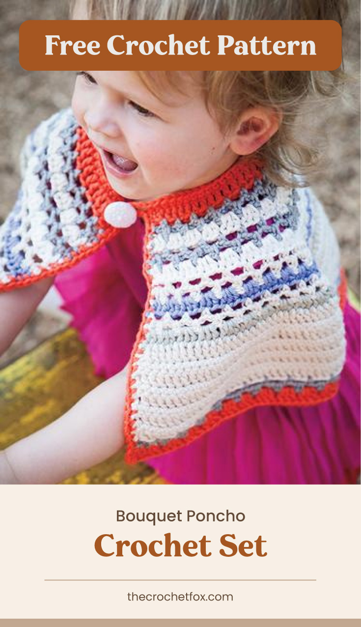 """Text area which says """"Free Crochet Pattern"""" next to a toddler wearing a blue white and orange crochet poncho followed by another text area which says Bouquet Poncho Crochet Set,thecrochetfox.com"""""""