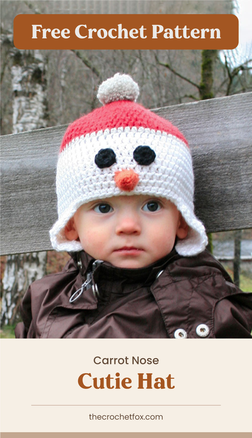"""Text area which says """"Free Crochet Pattern"""" next to a toddler wearing a snowman-inspired with a carrot nose crocheted hat followed by another text area which says """"Carrot Nose Cutie Hat, thecrochetfox.com"""""""