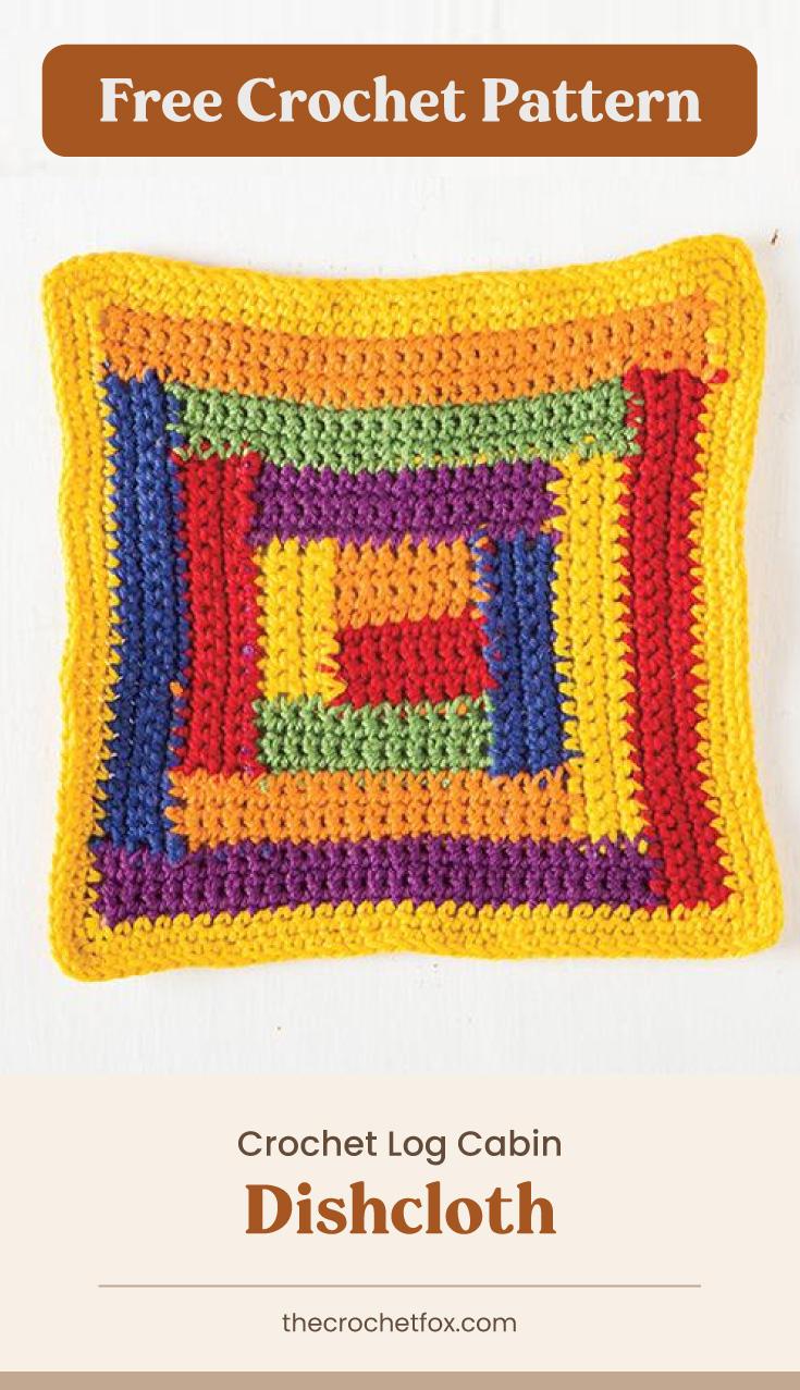 "Text area which says ""Free Crochet Pattern"" next to vibrant crochet dishcloth followed by another text area which says ""Crochet Log Cabin Dishcloth, thecrochetfox.com"""