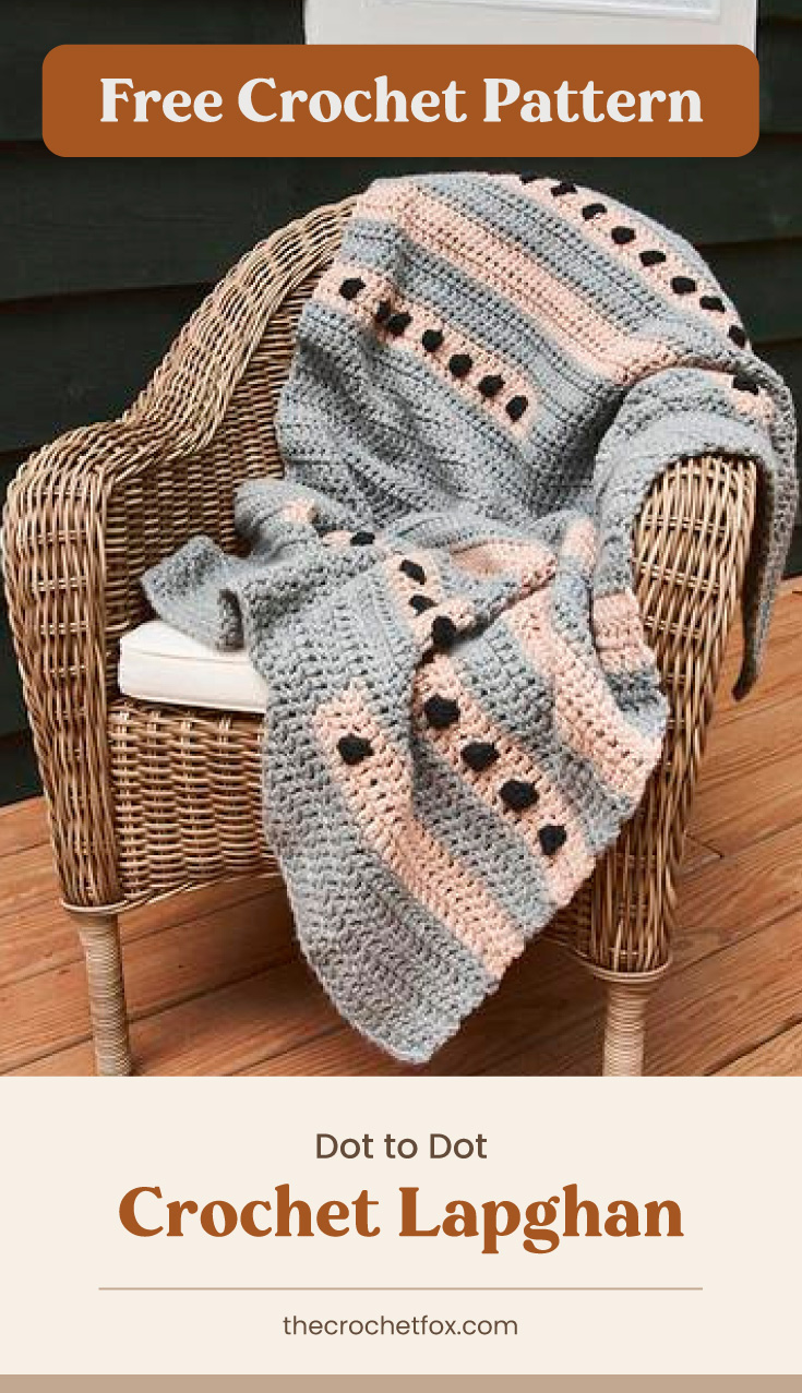 """Text area which says """"Free Crochet Pattern"""" next to crocheted lapghan with bobble accents draped over a couch followed by another text area which says """"Dot to Dot Crochet Lapghan, thecrochetfox.com"""""""