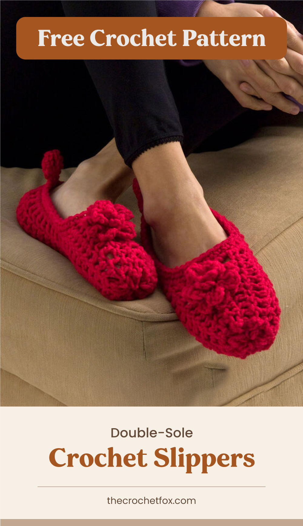 """Text area which says """"Free Crochet Pattern"""" next to a woman with her legs crossed while wearing a pair of red crocheted slippers followed by another text area which says """"Double-Sole Crochet Slippers, thecrochetfox.com"""""""