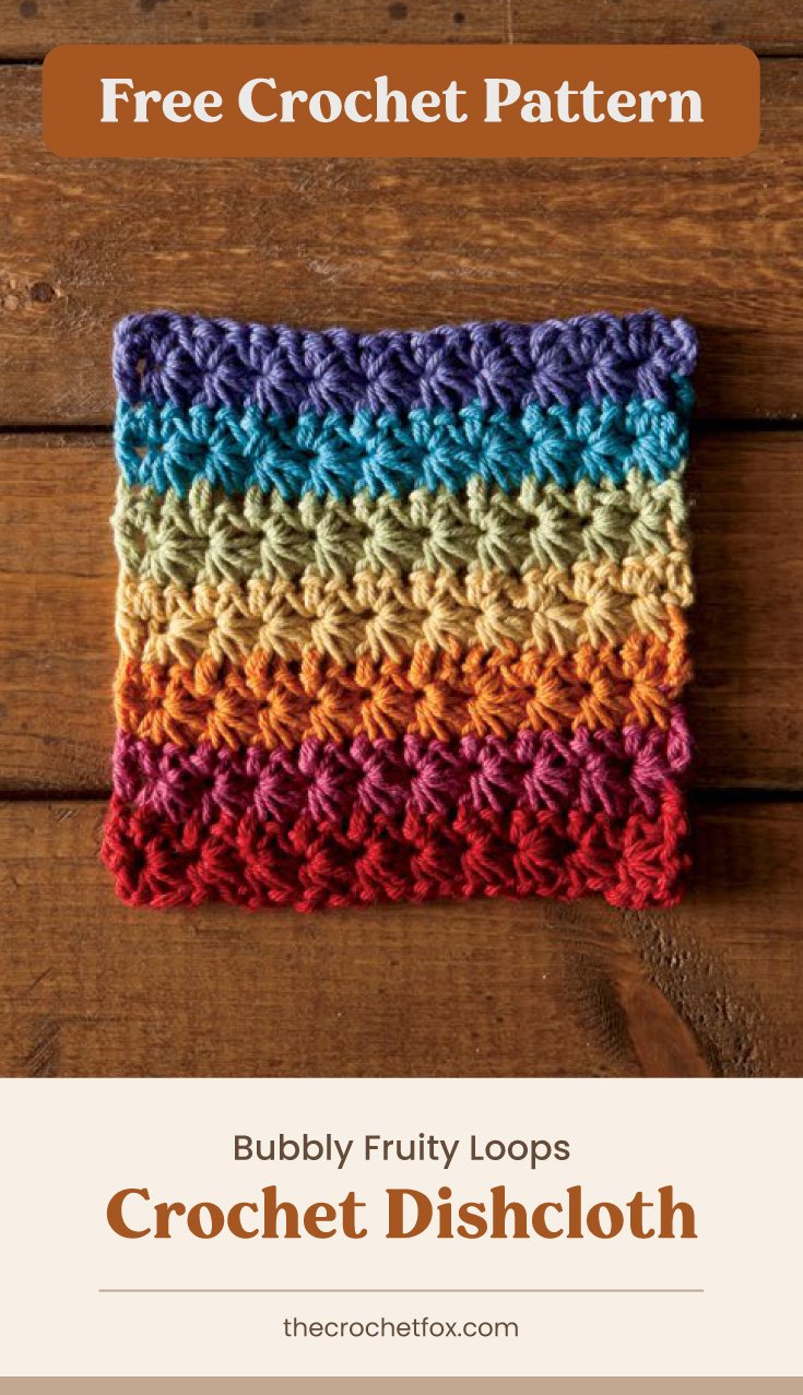 """Text area which says """"Free Crochet Pattern"""" next to a rainbow colored crochet washcloth laid on a white wooden surface followed by another text area which says """"Bubbly Fruity Loops Crochet Dishcloth, thecrochetfox.com"""""""