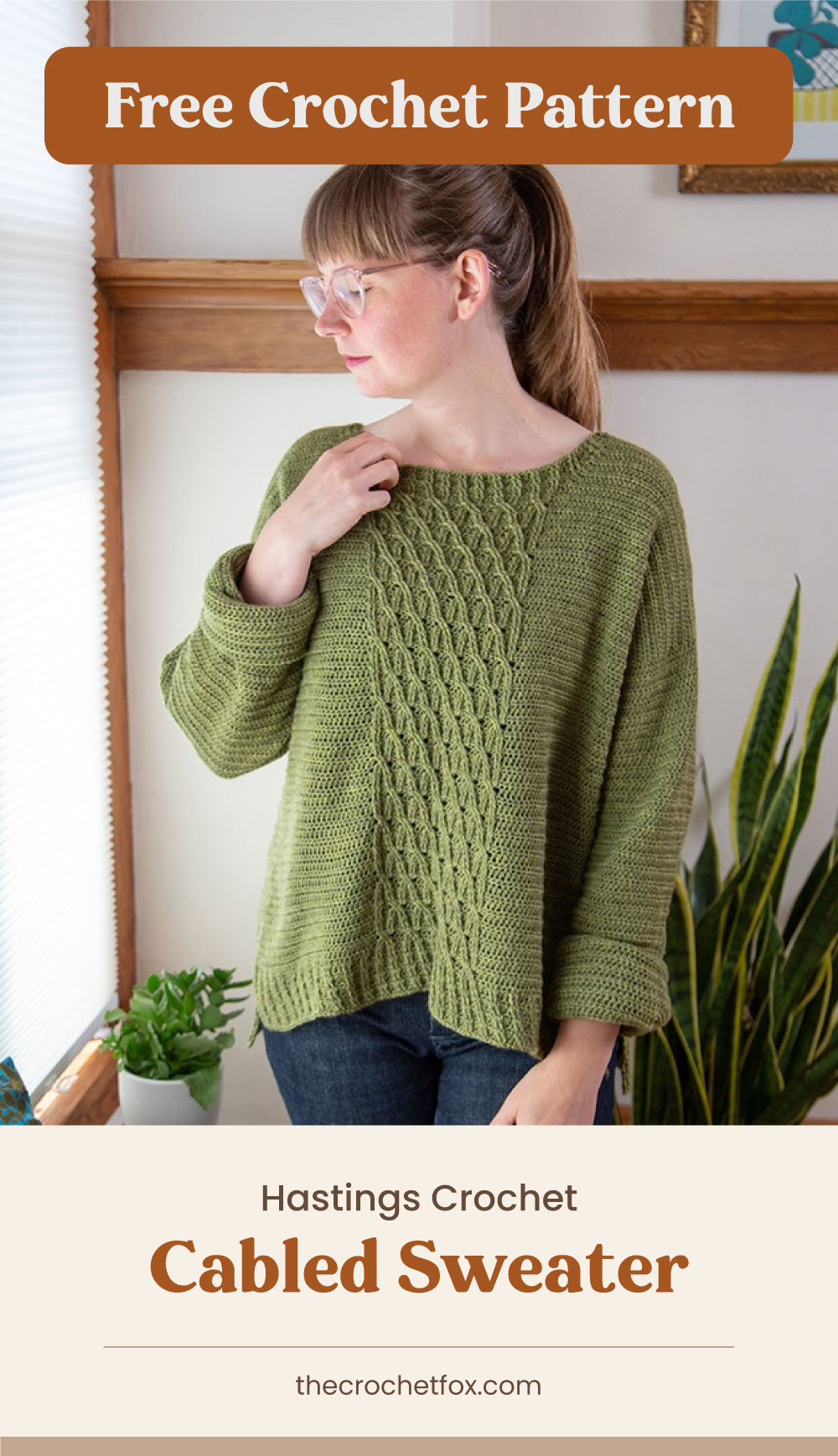 """Text area which says """"Free Crochet Pattern"""" next to a bespectacled woman in a ponytail wearing a crocheted green sweater followed by another text area which says """"Hastings Crochet Cabled Sweater, thecrochetfox.com"""""""