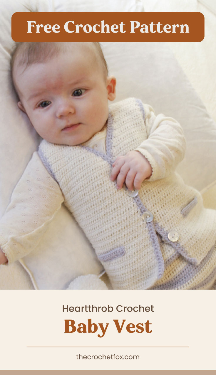 """Text area which says """"Free Crochet Pattern"""" next to a baby wearing a crocheted vest while lying on a pillow followed by another text area which says """"Heartthrob Crochet Baby Vest, thecrochetfox.com"""""""