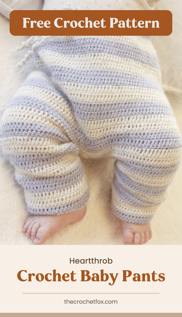 """Text area which says """"Free Crochet Pattern"""" next to a close-up view of a baby wearing a striped crocheted pants with drawstrings followed by another text area which says """"Heartthrob Crochet Baby Pants, thecrochetfox.com"""""""