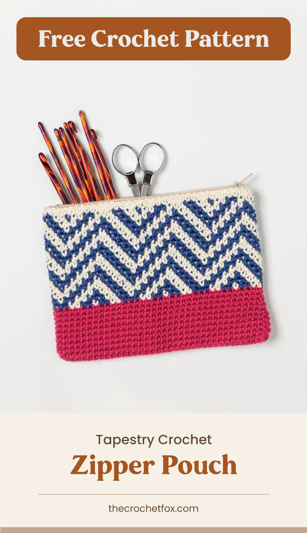 """Text area which says """"Free Crochet Pattern"""" next to a red and blue crocheted pouch containing crochet hooks and a pair of scissors followed by another text area which says """"Tapestry Zipper Pouch, thecrochetfox.com"""""""