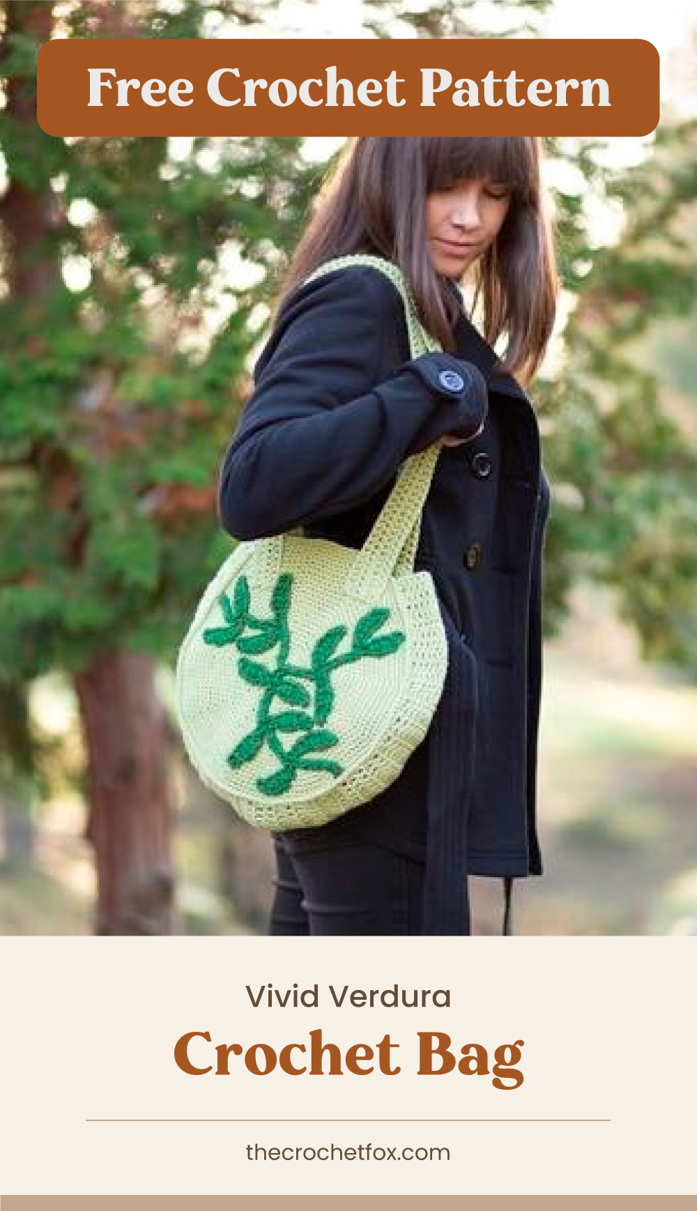 """Text area which says """"Free Crochet Pattern"""" next to a woman carrying a circular-shaped green crochet bag with a plant motif followed by another text area which says """"Vivid Verdura Crochet Bag, thecrochetfox.com"""""""