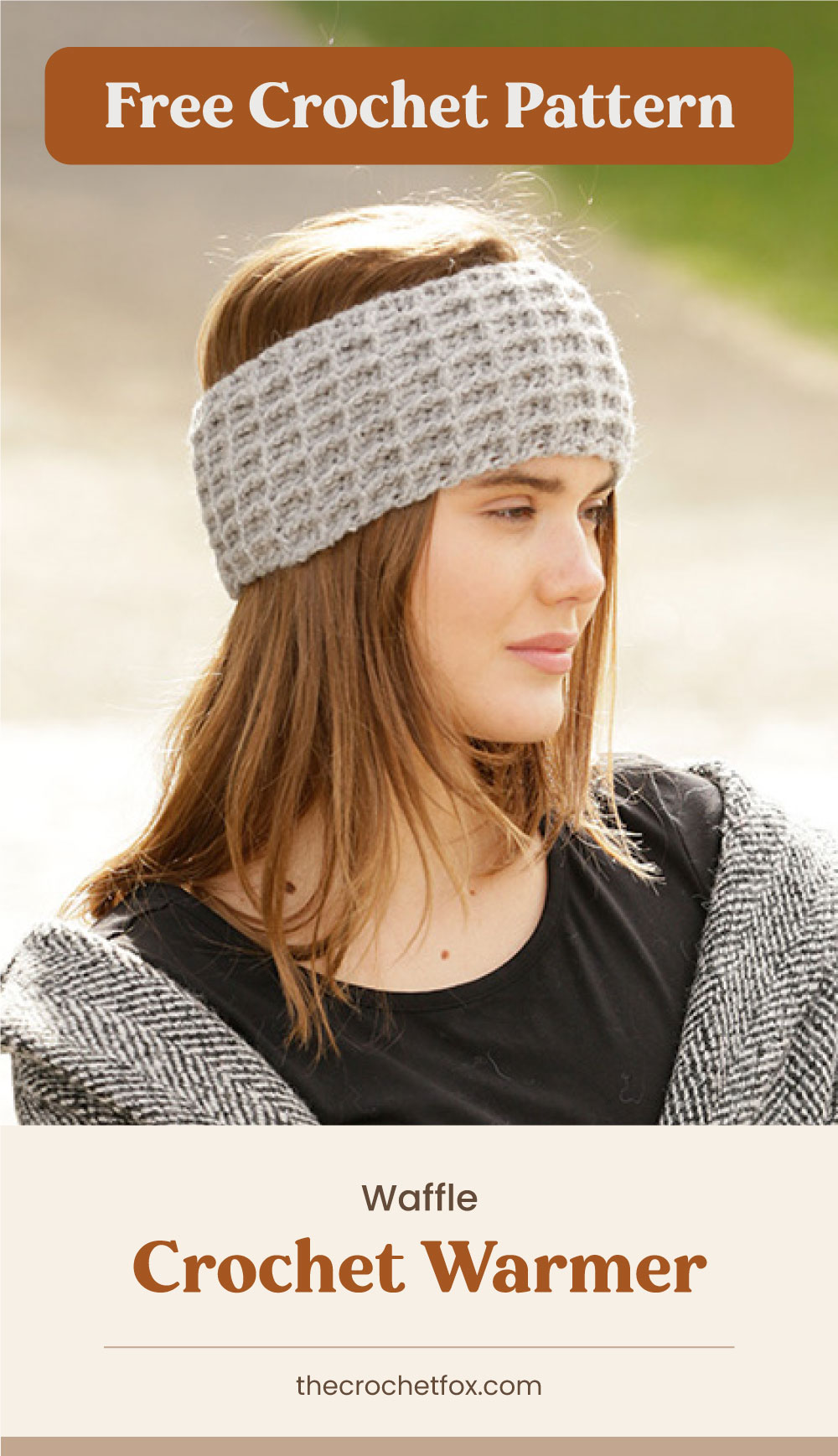 """Text area which says """"Free Crochet Pattern"""" next to a woman wearing a gray waffle-like crochet headband followed by another text area which says """"Waffle Crochet Warmer, thecrochetfox.com"""""""