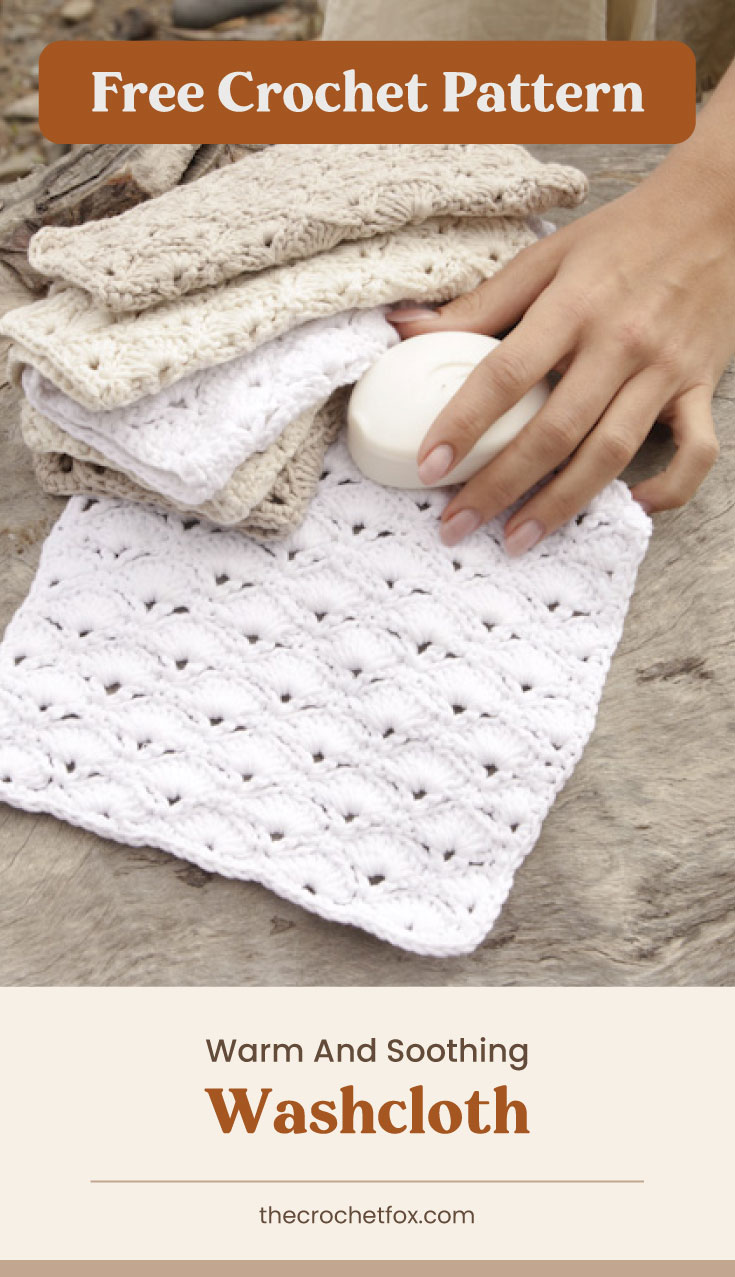 """Text area which says """"Free Crochet Pattern"""" next to a hand holding a soap near a pile of crocheted washcloths followed by another text area which says """"Warm And Soothing Washcloth, thecrochetfox.com"""""""
