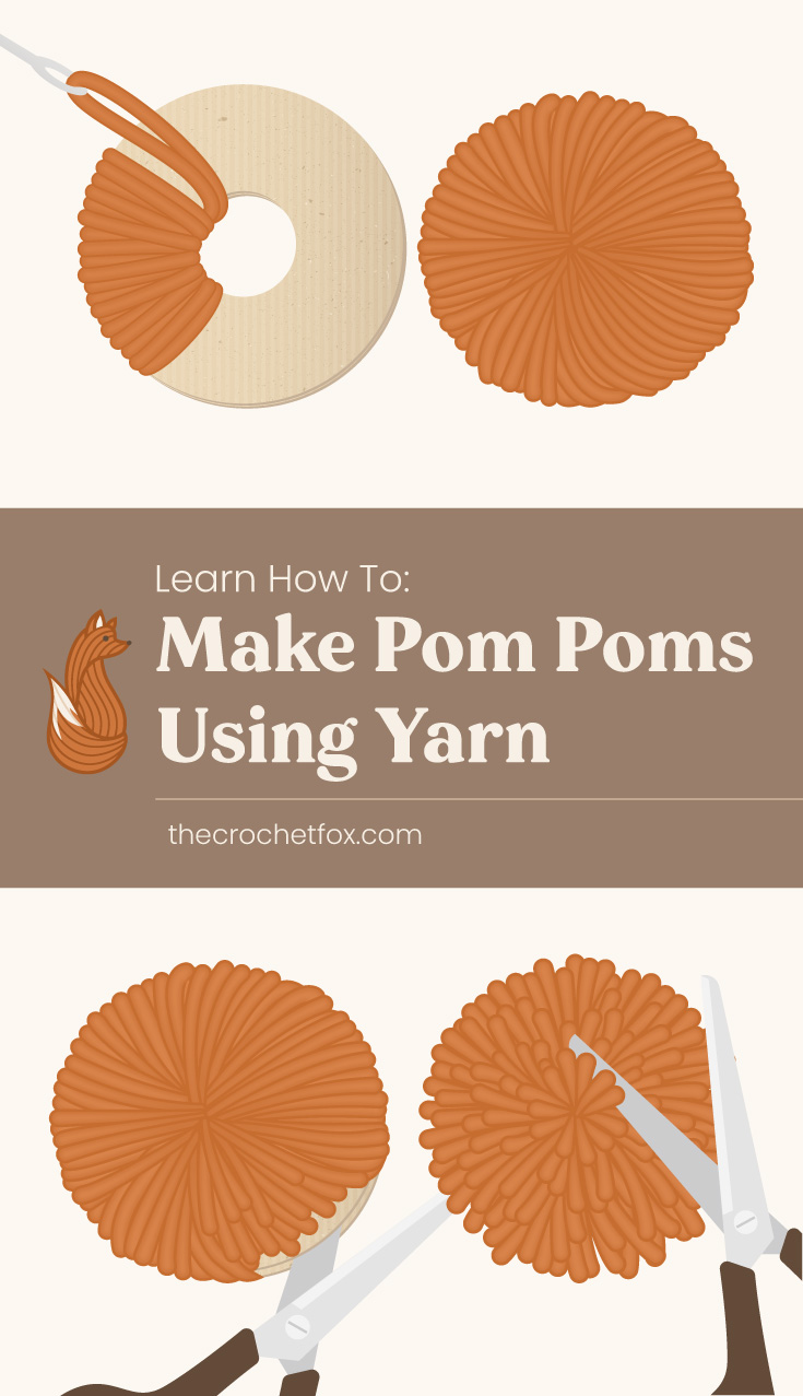 "Text area which says ""Learn How To Make Pom Poms Out Of Yarn , thecorchetfox.com"" followed by a the 4 key steps in making pom poms illustrated"